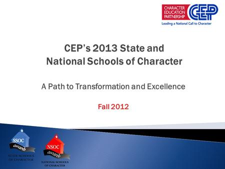 A Path to Transformation and Excellence Fall 2012.