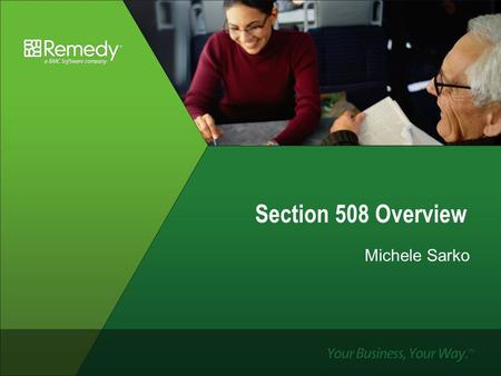 Section 508 Overview Michele Sarko. What is Section 508?  Section 508 is a federal law  Passed in August, 1998 and took effect in June 2001  Requires.