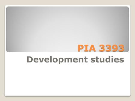 PIA 3393 Development studies. Week Eleven Decentralized Governance, NGOs and Civil Society.