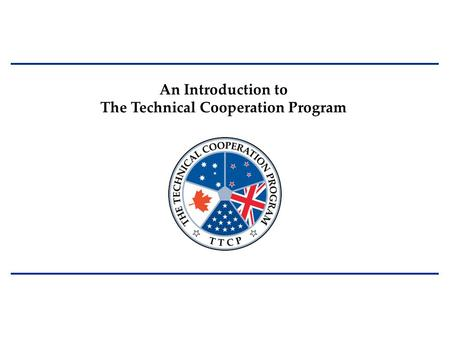 An Introduction to The Technical Cooperation Program.