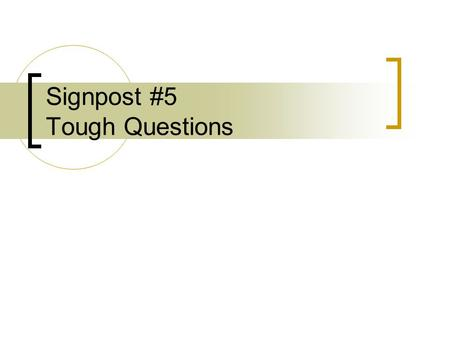 Signpost #5 Tough Questions
