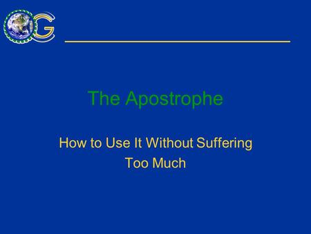 The Apostrophe How to Use It Without Suffering Too Much.