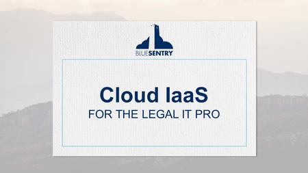 How Law Firms are Using AWS Cloud IaaS FOR THE LEGAL IT PRO.
