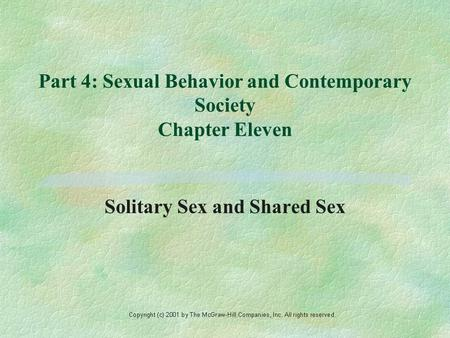 Part 4: Sexual Behavior and Contemporary Society Chapter Eleven