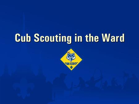 Cub Scouting in the Ward. Cub Scouting supports boys and their families by giving boys the opportunity to put into practice the gospel principles they.