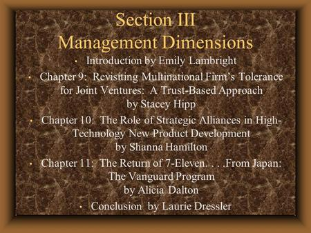 Section III Management Dimensions Introduction by Emily Lambright Chapter 9: Revisiting Multinational Firm's Tolerance for Joint Ventures: A Trust-Based.