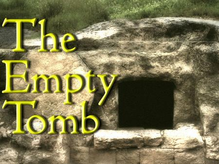 "The church of Jesus Christ is built upon the Empty Tomb ""As the church is too holy for a foundation of rottenness, so is it too real for a foundation."