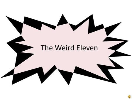 The Weird Eleven. The Symbols for Elements that are based on the original names.