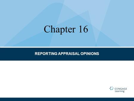 REPORTING APPRAISAL OPINIONS Chapter 16. Assumptions Certification Limiting Conditions Fannie Mae Form 1004 Fannie Mae Form 2055 Fannie Mae Form 2070.