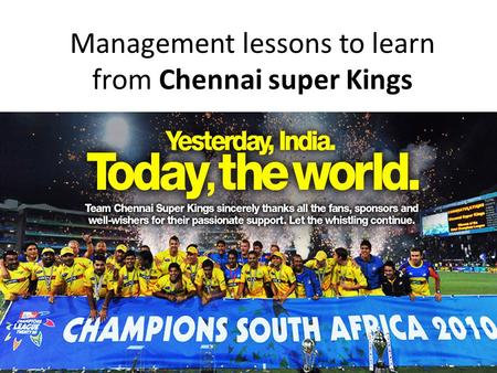 Management lessons to learn from Chennai super Kings.