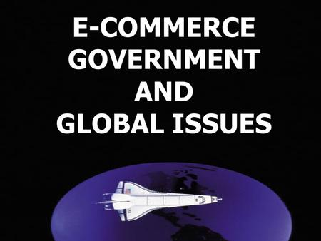 1 E-COMMERCEGOVERNMENTAND GLOBAL ISSUES 2 DIGITAL DIVIDE.