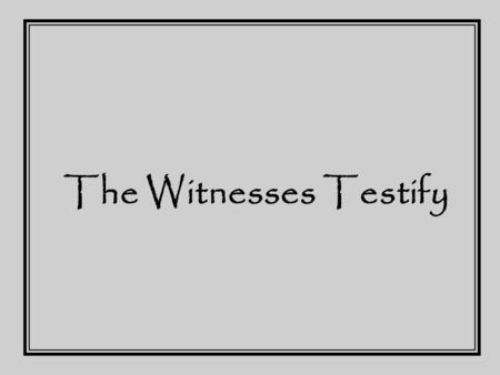 "The Witnesses Testify. (1965) ""THE NEW INTERNATIONAL VERSION is a completely new translation of the Holy Bible made by over a hundred scholars working."