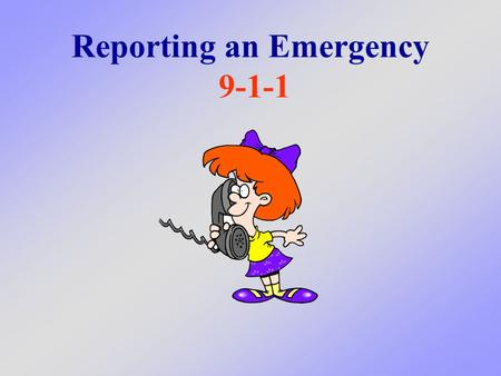 Reporting an Emergency 9-1-1. What to do if you have an emergency and need help right away What We Will Learn Today.