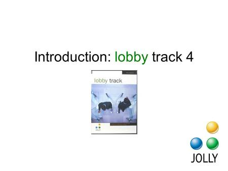 Introduction: lobby track 4. lobby track is menu driven. Buttons make tasks easy to understand.