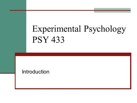 Experimental Psychology PSY 433 Introduction. Super Brain Yoga  Does it work? How can we find out? Find people.