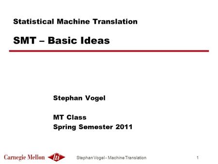 Statistical <strong>Machine</strong> <strong>Translation</strong> SMT – Basic Ideas