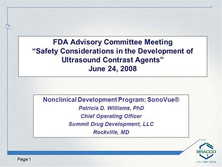 "Page 1 1 FDA Advisory Committee Meeting ""Safety Considerations in the Development of Ultrasound Contrast Agents"" June 24, 2008 Nonclinical Development."