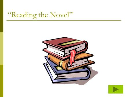 """Reading the Novel"". Setting  Time Chronological time [the time from beginning to the end of a story] Novel time [the timeline in which events are presented."