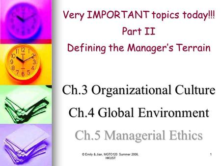 Ch.3 Organizational Culture Ch.4 Global Environment