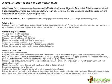 A simple 'Taster' session of East African foods All of these foods are grown and consumed in East Africa (Kenya, Uganda, Tanzania). This fun lesson or.