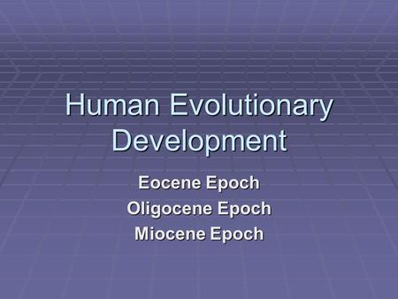 Human Evolutionary Development