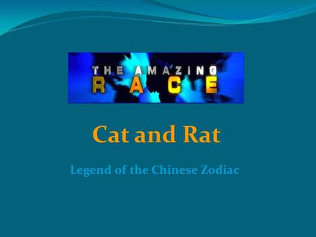 Legend of the Chinese Zodiac Cat and Rat. Chinese New Year According to legend, the animals of the zodiac were selected by the Jade Emperor of Heaven.