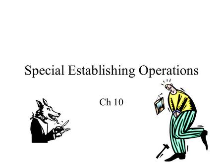 Special Establishing Operations Ch 10. AGGRESSION Pain-established aggression Extinction-established aggression.