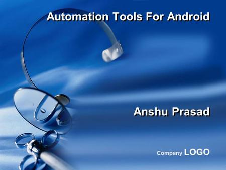 Company LOGO Automation Tools For Android Anshu Prasad.