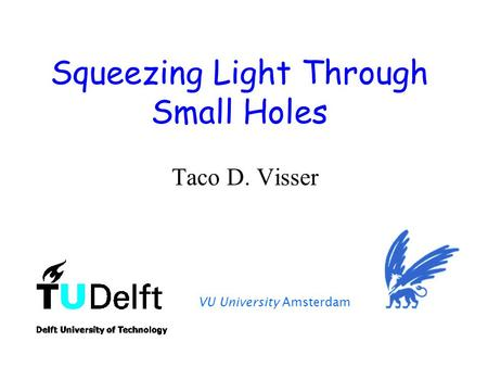 Squeezing Light Through Small Holes