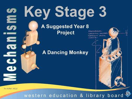 Key Stage 3 A Dancing Monkey A Suggested Year 8 Project RA Moffatt WELB.