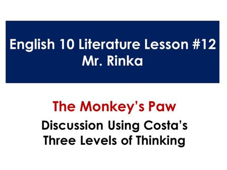 English 10 Literature Lesson #12 Mr. Rinka