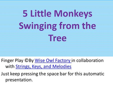 5 Little Monkeys Swinging from the Tree Finger Play ©By Wise Owl Factory in collaboration with Strings, Keys, and MelodiesWise Owl Factory Strings, Keys,