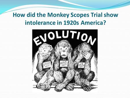 How did the Monkey Scopes Trial show intolerance in 1920s America?