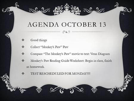"Agenda October 13 Good things Collect ""Monkey's Paw"" Paw"