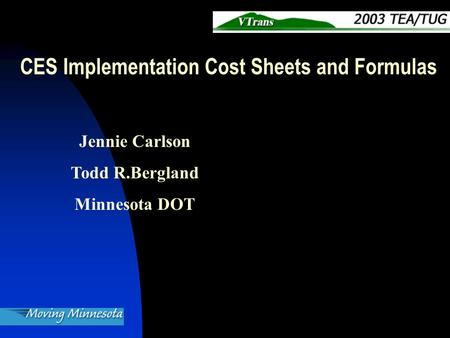 Jennie Carlson Todd R.Bergland Minnesota DOT CES Implementation Cost Sheets and Formulas.