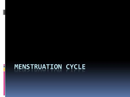 The menstrual cycle  Menstruation: the condition in female when the lining of the uterus breaks down and blood with cells pass out of the vagina during.