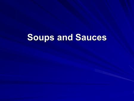 Soups and Sauces.