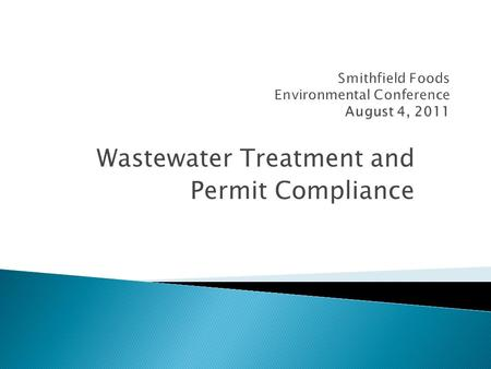 Wastewater Treatment and Permit Compliance  Document Permit issue and expiration date  Document permit requirements  If discharge to city, review.