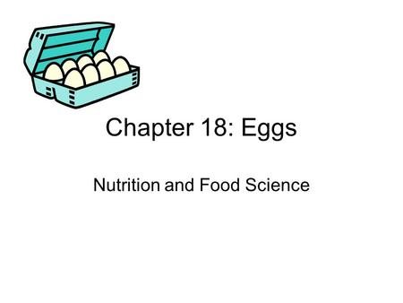 Chapter 18: Eggs Nutrition and Food Science. Nutritional Value Eggs are in the meat and beans group One egg is equal to 1 ounce of lean, cooked meat.
