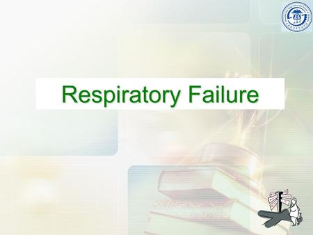 Respiratory Failure. Respiration  external respiration ( pulmonary ventilation and gas exchange in lung )  transport of gas  internal respiration.
