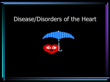 Disease/Disorders of the Heart. Arrhythmia/ dysrrhythmia BradycardiaTachycardia Any change from normal heart rate or rhythm Slow heart rate (