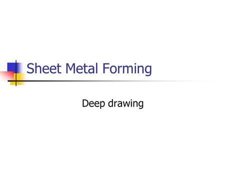 Sheet Metal Forming Deep drawing.