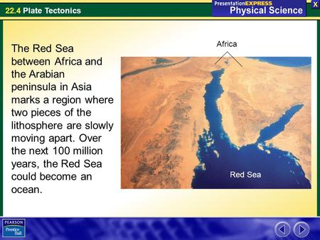 Africa The Red Sea between Africa and the Arabian peninsula in Asia marks a region where two pieces of the lithosphere are slowly moving apart. Over the.