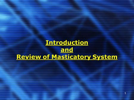 1 Introduction and Review of Masticatory System. 2 From DOCC 381 Concept Instruments and technique Morphology of occlusion Anatomy of mastication system.