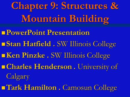 Chapter 9: Structures & Mountain Building