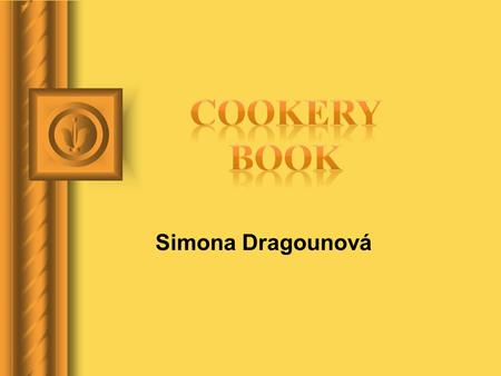 Simona Dragounová. Roast Sirloin Bohemian Style Ingredients: 1kg beef, 50g butter, 40g parsley, 40g carrot, 60g celery, 60g onion, 60g fat, 250ml whipped.