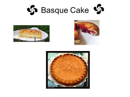 Basque Cake. Basque Cake : origin The Basque cake is also known as Gâteau Basque. This cake originated in the 17th century in the province of Labourd.
