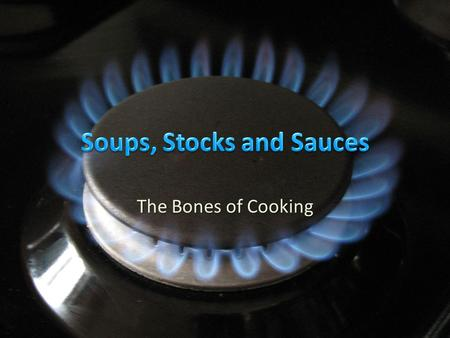 The Bones of Cooking. Flavorful liquid Flavorful liquid – Water, seasoned with herbs and spices – Fruit juices – Tomato juices.
