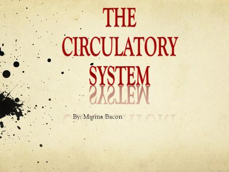 By: Marina Bacon. Major Functions The main functions of the circulatory system is to transport oxygen and nutrients throughout the body. It also gets.