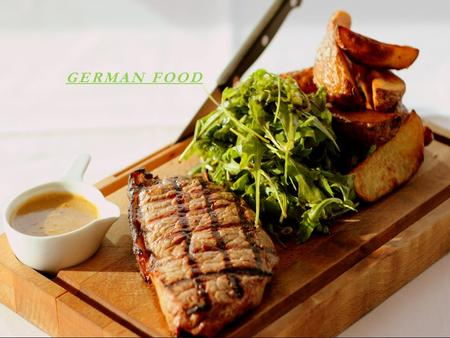 GERMAN FOOD. STRUCTURE  Breakfast:  1.  Eggs with bread  2.  Rolls with cheese, sausage, chocolate, marmalade, honey…  3.  Cornflakes, (with or.